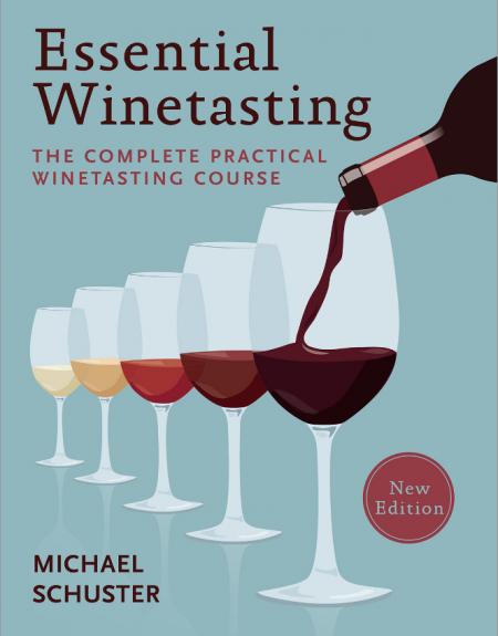 Essential winetasting book michael schuster wine essential winetasting book the complete practical winetasting course solutioingenieria Images